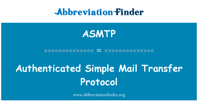 ASMTP: Authenticated Simple Mail Transfer Protocol