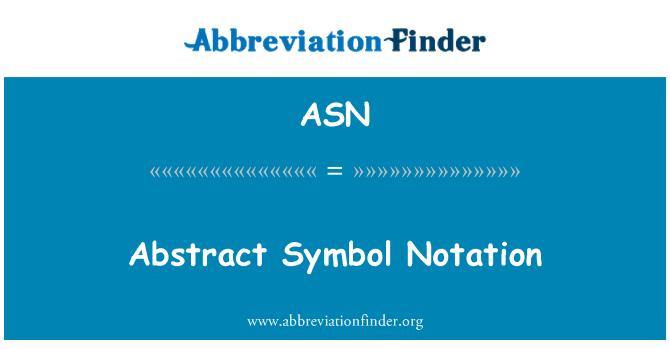 ASN: Abstract Symbol Notation