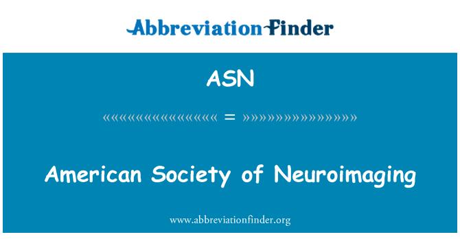 ASN: American Society of Neuroimaging