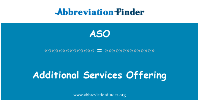 ASO: Additional Services Offering