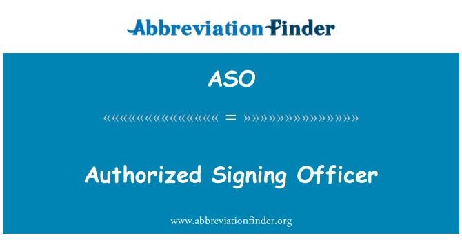 ASO: Authorized Signing Officer
