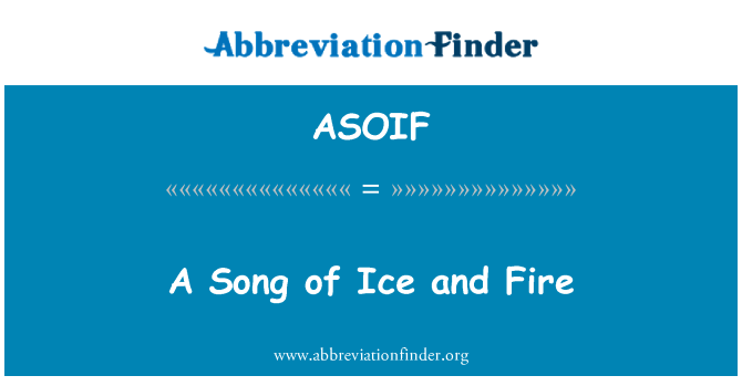 ASOIF: A Song of Ice and Fire