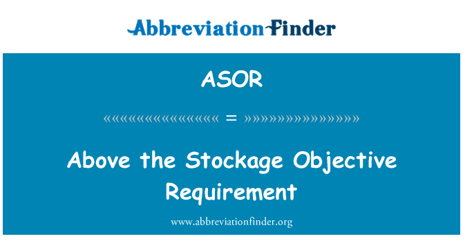 ASOR: Above the Stockage Objective Requirement