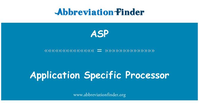 ASP: Prosesor aplikasi spesifik