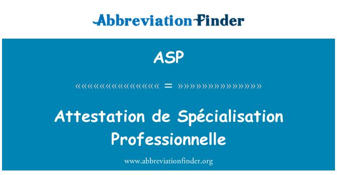 ASP: De certificación Spécialisation Professionnelle