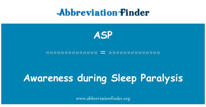 ASP: Teadlikkuse tõstmise ajal une paralüüs
