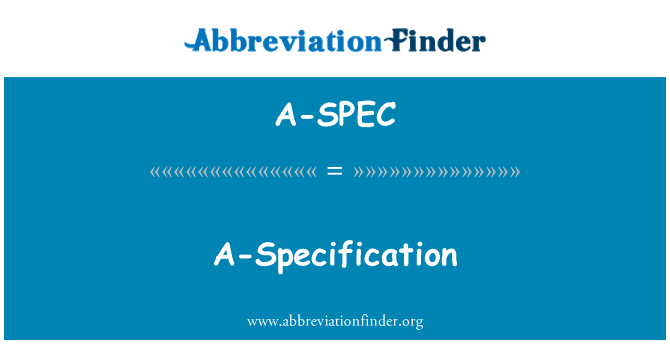 A-SPEC: A-Specification