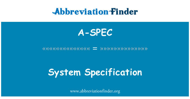A-SPEC: System Specification