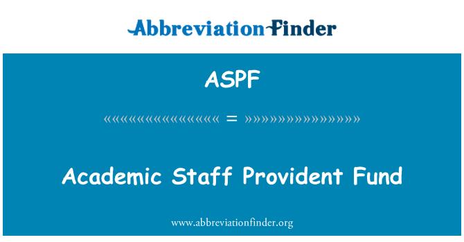 ASPF: Academic Staff Provident Fund