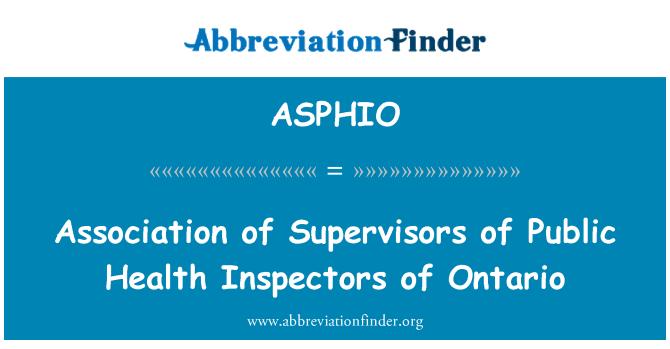 ASPHIO: Association of Supervisors of Public Health Inspectors of Ontario