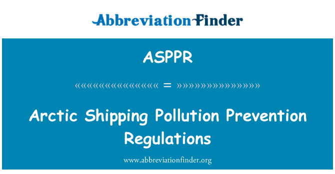 ASPPR: Arctic Shipping Pollution Prevention Regulations
