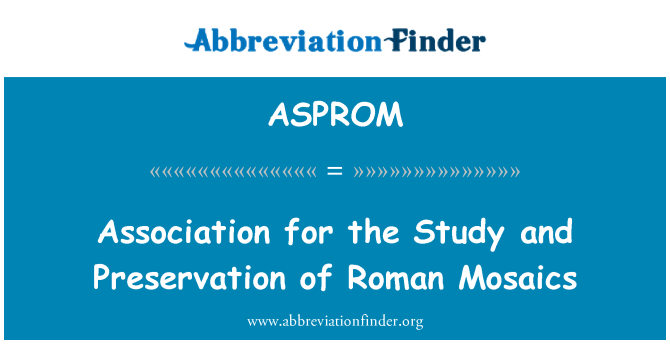 ASPROM: Association for the Study and Preservation of Roman Mosaics