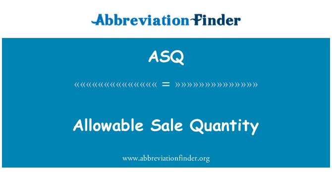 ASQ: Allowable Sale Quantity