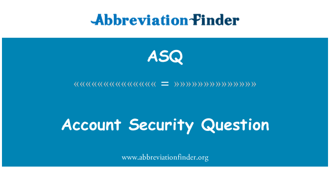 ASQ: Account Security Question