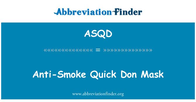 ASQD: Anti-Smoke Quick Don Mask