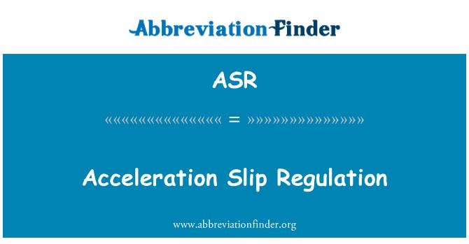 ASR: Acceleration Slip Regulation