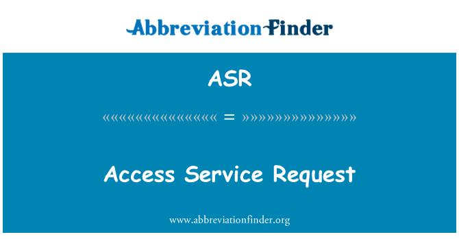 ASR: Access Service Request