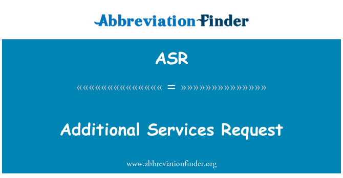 ASR: Additional Services Request