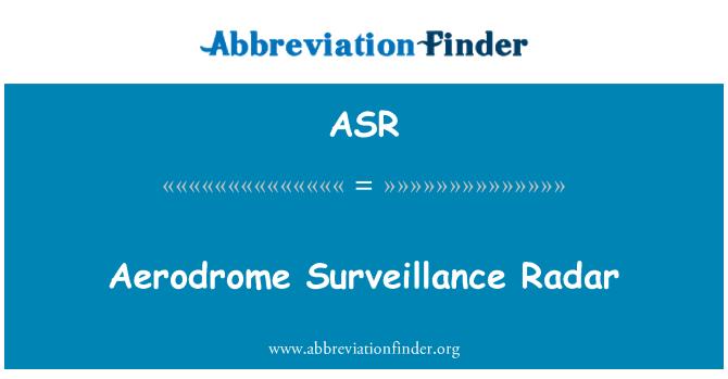 ASR: Aerodrome Surveillance Radar