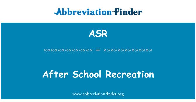 ASR: After School Recreation
