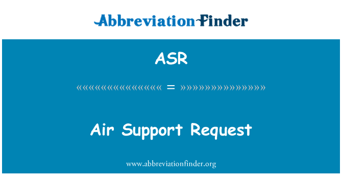 ASR: Air Support Request