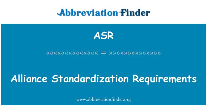 ASR: Alliance Standardization Requirements