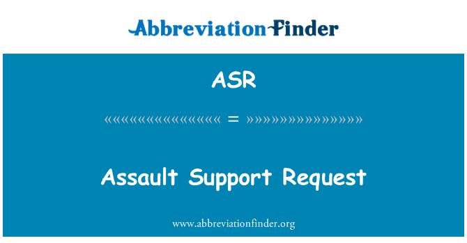 ASR: Assault Support Request