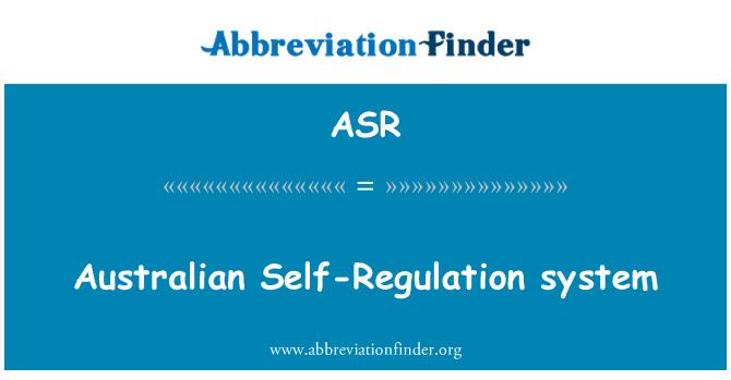 ASR: Australian Self-Regulation system