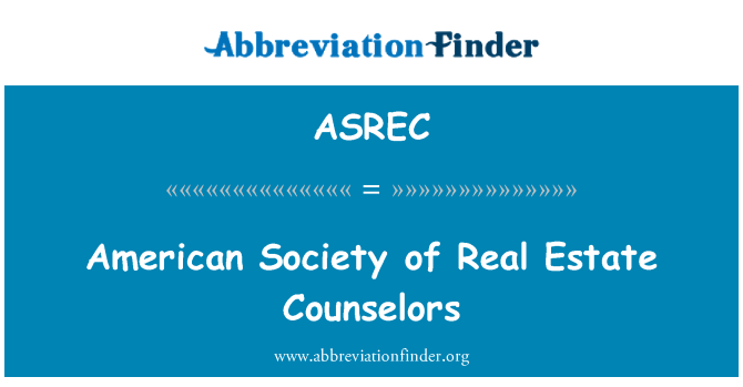 ASREC: American Society of Real Estate Counselors