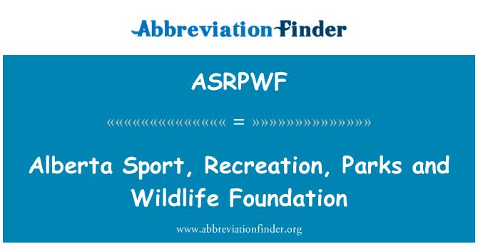 ASRPWF: Alberta Sport, Recreation, Parks and Wildlife Foundation