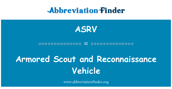 ASRV: Armored Scout and Reconnaissance Vehicle