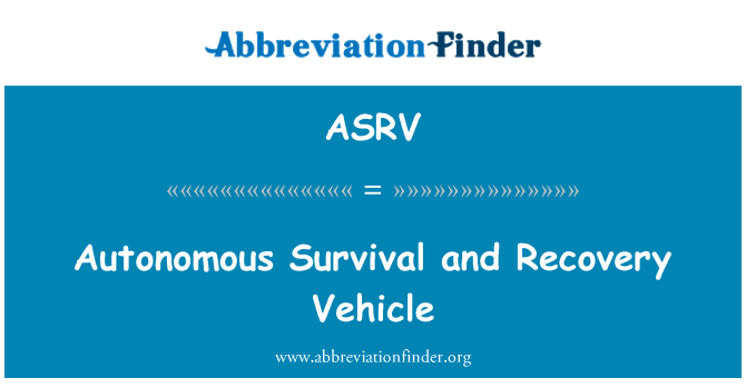 ASRV: Autonomous Survival and Recovery Vehicle