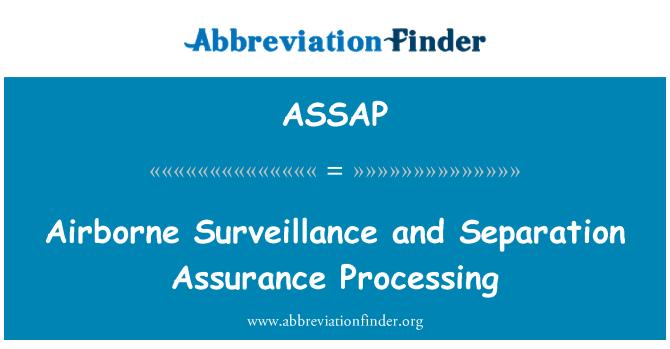 ASSAP: Airborne Surveillance and Separation Assurance Processing