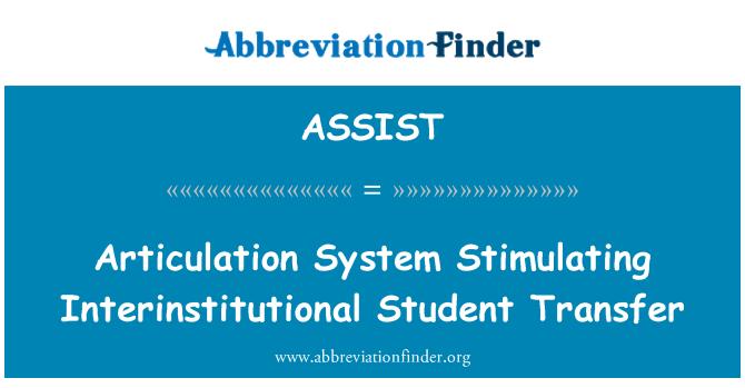 ASSIST: Sistema de articulación estimulando la transferencia estudiantil interinstitucional