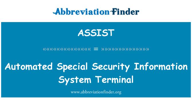ASSIST: Otomatik özel güvenlik bilgileri sistem terminali