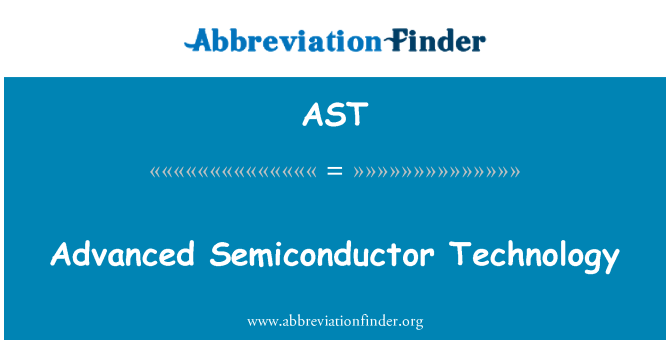 AST: Advanced Semiconductor Technology