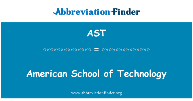 AST: American School of Technology