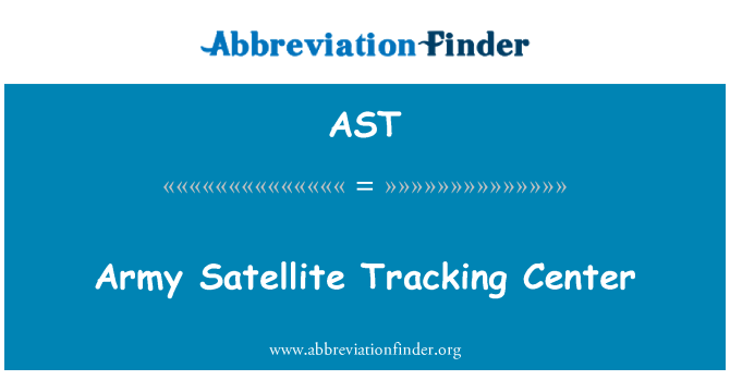 AST: Army Satellite Tracking Center