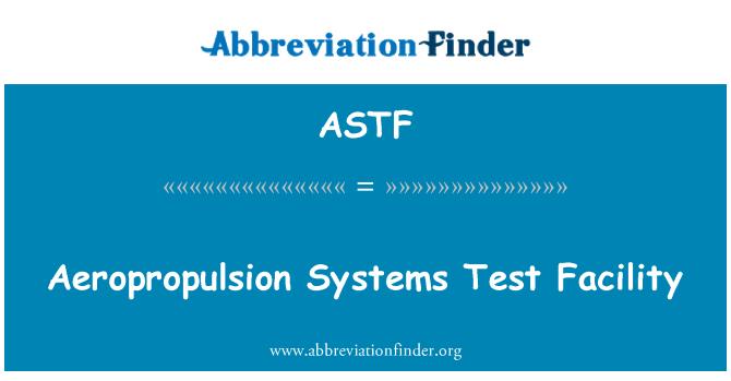 ASTF: Aeropropulsion Systems Test Facility