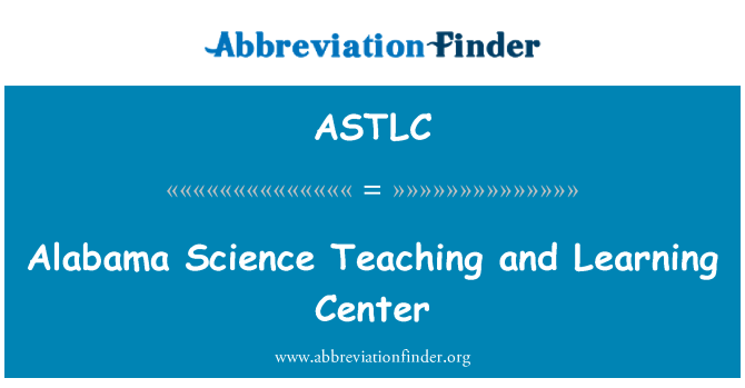 ASTLC: Alabama Science Teaching and Learning Center