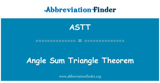 ASTT: Angle Sum Triangle Theorem
