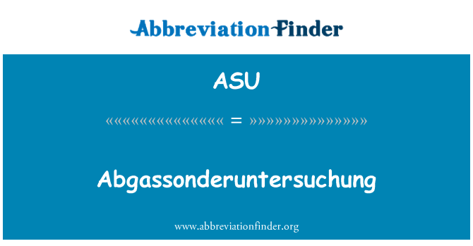 ASU: Abgassonderuntersuchung