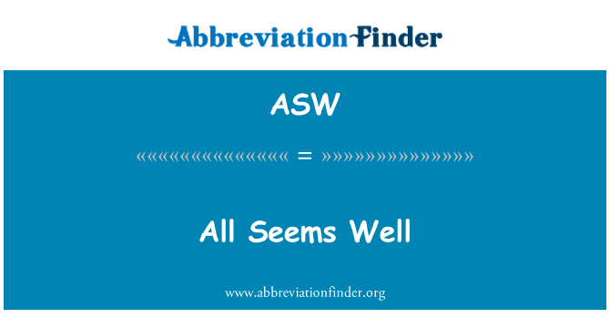 ASW: All Seems Well