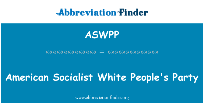 ASWPP: American Socialist White People's Party