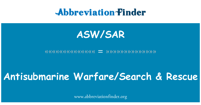 ASW/SAR: Antisubmarine Warfare/Search & Rescue
