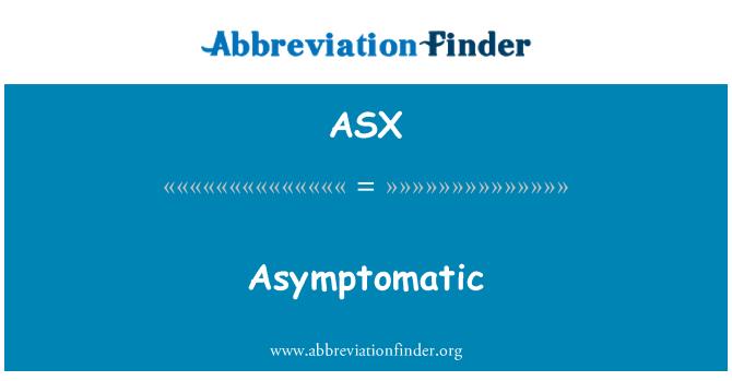 ASX: Asymptomatic