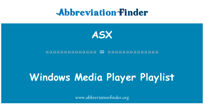 ASX: Windows Media Player Playlist