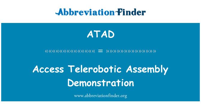 ATAD: Access Telerobotic Assembly Demonstration