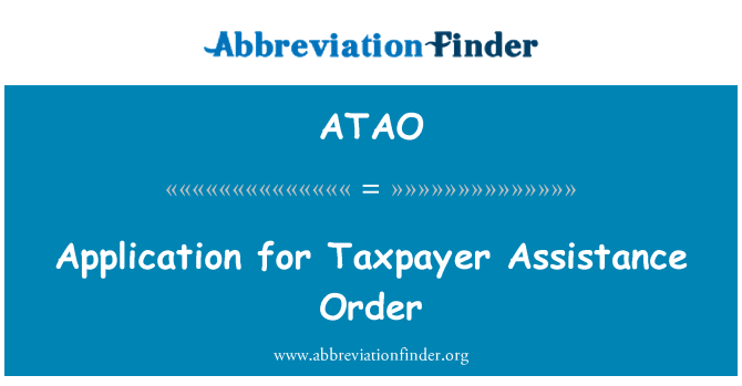 ATAO: Application for Taxpayer Assistance Order