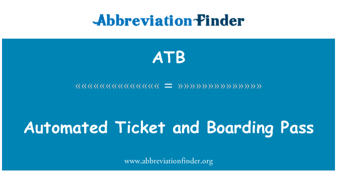 ATB: Automated Ticket and Boarding Pass